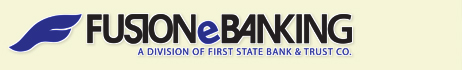 Welcome to Fusion eBanking, a division of First State Bank & Trust Co - Kansas